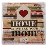 Home is Where Your Mom is Tile