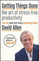 Getting Things Done: The Art of Stress-Free Productivity, Revised and Updated Edition