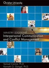ML502: Interpersonal Communication & Conflict Management - A Christian University GlobalNet Course - Study Guide - PDF Download [Download]