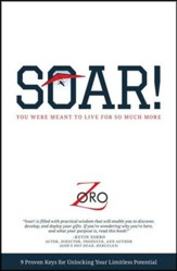 Soar!: You Were Meant to Live For So Much More