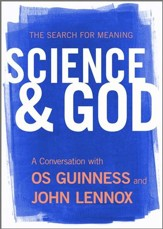 Science & God: A Conversation with Os Guinness and John Lennox,  DVD