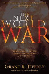 The Next World War: What Prophecy Reveals about Extreme Islam and the West - eBook