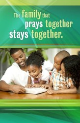 The Family That Prays Together Stays Together (Proverbs 15:29, KJV) Bulletins, 100