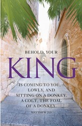 Palm Sunday - Your King is Coming (Matthew 21:9, NKJV) Bulletins, 100