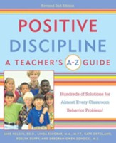 Positive Discipline: A Teacher's A-Z Guide: Hundreds of Solutions for Almost Every Classroom Behavior Problem! - eBook
