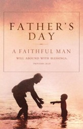 A Faithful Man: Father's Day (Proverbs 28:20, KJV) Bulletins, 100