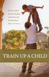 Train Up A Child (Proverbs 22:6, KJV) Bulletins, 100