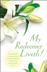 Easter - My Redeemer Liveth (Job 19:25, KJV) Bulletins, 100
