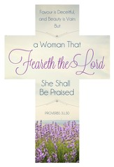 Proverbs 31:30 (Proverbs 31:30,KJV) Cross Design Bookmarks, 25