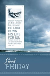 Good Friday - The Love of God (1 John 3:16, KJV) Bulletins, 100