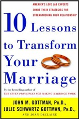 Ten Lessons to Transform Your Marriage: America's Love Lab Experts Share Their Strategies for Strengthening Your Relationship - eBook