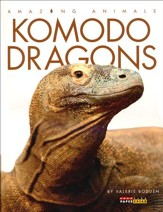 Amazing Animals: Komodo Dragons