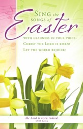 Sing the Songs of Easter (Luke 24:34) Bulletins, 100