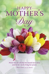 Mother's Day Bouquet (Proverbs 31:31, NIV) Bulletins, 100
