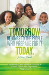 Tomorrow Belongs to People Who Prepare (Psalm 118:24) Bulletins/100