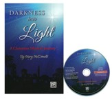 Darkness Into Light / Preview Pack: Choral Score & CD