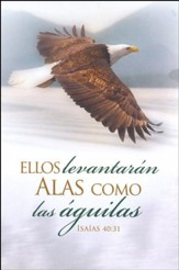 Ellos Levantarn Alas Isaí 40:31  ,Wings Like Eagles