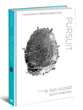 Pursuit: Living Fully in Search of God's Presence