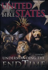 United States Discovered in the Bible:  Understanding the End Time - Lesson 1, DVD