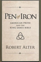 Pen of Iron: American Prose and the King James Bible