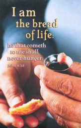 I Am the Bread of Life (John 6:35) Communion Bulletins, 100