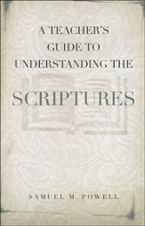 A Teacher's Guide to Understanding the Scriptures