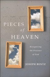 Pieces of Heaven: Recognizing the Presence of God