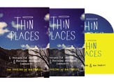 Thin Places : Six Postures for Creating and Practicing Missional Community, Small Group edition