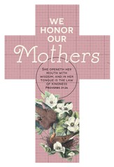 We Honor Our Mothers (Proverbs 31:26, KJV) Cross Design Bookmarks, 25