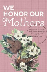 Honor Our Mothers (Proverbs 31:26, KJV) Mother's Day Bulletins, 100
