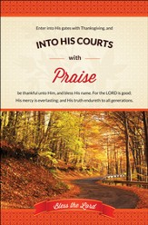 Enter His Gates - And into His Courts with Praise (Psalm 100:4-5, KJV) Bulletins, 100