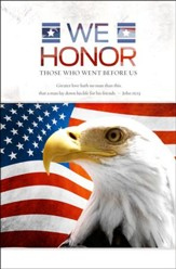 Honor Those Who Went Before Us (John 15:13, KJV) Memorial Day Bulletins, 100