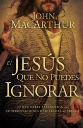 El Jesus Que No Pudes Ignorar (The Jesus You Can't Ignore) - eBook