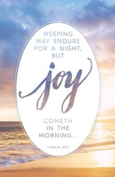 Joy Cometh In The Morning (Psalm 30:5, KJV) Bulletins, 100