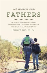 Honor Our Fathers (Proverbs 23:24, KJV) Father's Day Bulletins, 100
