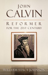 John Calvin, Reformer for the 21st Century - eBook
