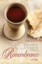 This Do In Remembrance Of Me (1 Corinthians 11:24, KJV) Communion Bulletins, 100