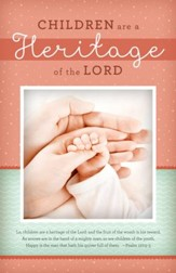 Children Are a Heritage of the Lord (Psalm 127:3-5, KJV) Child Dedication Bulletins, 100