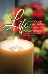 Life Is Not the Wick (Philippians 1:21) Bulletins, 100
