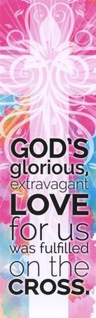 God's Glorious, Extravagant Love (1:18, ESV) Bookmarks, 25