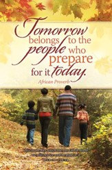 Tomorrow Belongs to the People Who Prepare for it Today (Psalm 118:24) Bulletins, 100