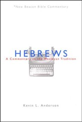 NBBC, Hebrews: A Commentary in the Wesleyan Tradition