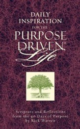 Daily Inspiration for the Purpose Driven Life: Scriptures and Reflections from the 40 Days of Purpose - eBook