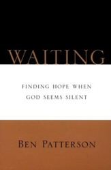 Waiting: Finding Hope When God is Silent