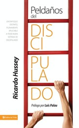 Peldanos del discipulado: A Distinct Focus, Easily Applied to Any Good Discipleship Program - eBook