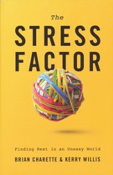 The Stress Factor: Finding Rest in an Uneasy World