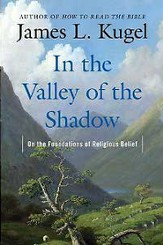 In the Valley of the Shadow: The Authenticity of  Religious Belief and What Matters Most in Our Lives