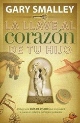 La Llave al Corazón de tu Hijo  (The Key to Your Child's Heart)