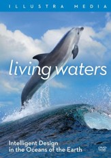 Living Waters: Intelligent Design in the Oceans in the Earth DVD