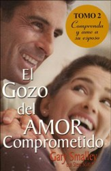 El Gozo del Amor Comprometido Tomo 2: Comprenda y Ame a su Esposo   (For Better or for Best: Understand Your Man)